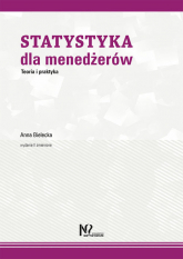 Statystyka dla menedżerów Teoria i praktyka - Anna Bielecka   mała okładka