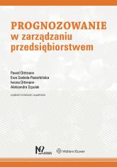 Prognozowanie w zarządzaniu przedsiębiorstwem - Dittmann Paweł, Szabela-Pasierbińska Ewa, Dittmann Iwona, Szpulak Aleksandra | mała okładka