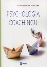 Psychologia coachingu - Law Ho, Ireland Sara, Hussain Zulfi | mała okładka