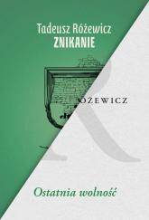 Znikanie / Ostatnia wolność Pakiet - Tadeusz Różewicz | mała okładka