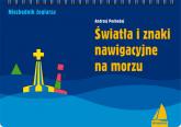 Światła i znaki nawigacyjne na morzu - Andrzej Pochodaj | mała okładka