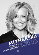 Moja wizja - Agata Młynarska, Agnieszka Litorowicz-Siegert | mała okładka