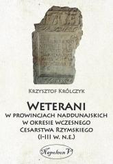 Weterani w prowincjach naddunajskich w okresie wczesnego Cesarstwa Rzymskiego (I-III w. n.e.) - Krzysztof Królczyk | mała okładka