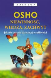 Niewinność wiedza, zachwyt Jak nie zatracić dziecięcej wrażliwości - OSHO | mała okładka
