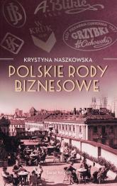 Polskie rody biznesowe - Krystyna Naszkowska   mała okładka