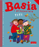 Basia i przyjaciele Titi - Zofia Stanecka | mała okładka