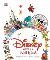 Disney Wielka księga Wspaniały świat Walta Disneya - Jim Fanning   mała okładka
