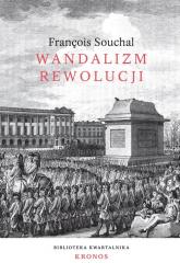 Wandalizm rewolucji - Francois Souchal | mała okładka