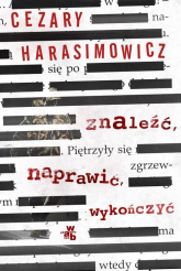 Znaleźć, naprawić, wykończyć - Cezary Harasimowicz | mała okładka