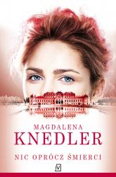 Nic oprócz śmierci - Magdalena Knedler | mała okładka