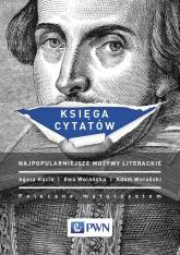 Księga cytatów Najpopularniejsze motywy literackie - Hącia Agata, Wolańska Ewa, Wolański Adam   mała okładka