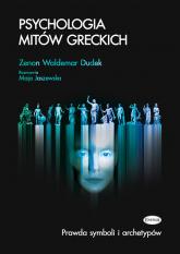 Psychologia mitów greckich Prawda symboli i archetypów - Dudek Zenon Waldemar | mała okładka