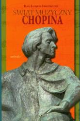 Świat muzyczny Chopina - Jean-Jacques Eigeldinger   mała okładka