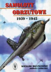 Samoloty odrzutowe 1939-1945 - Bączkowski Wiesław, Zasieczny Andrzej | mała okładka