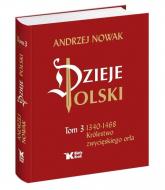 Dzieje Polski Tom 3 Królestwo zwycięskiego orła - Andrzej Nowak | mała okładka