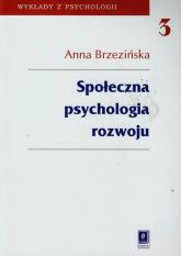 Społeczna psychologia rozwoju - Anna Brzezińska | mała okładka