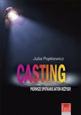 Casting pierwsze spotkanie aktor - reżyser - Julia Popkiewicz | mała okładka