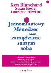 Jednominutowy Menedżer oraz zarządzanie samym sobą - Ken Blanchard, Susan Fowler, Laurence Hawkins | mała okładka