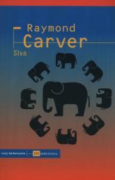 Słoń - Raymond Carver | mała okładka