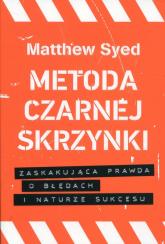 Metoda czarnej skrzynki Zaskakująca prawda o błędach i naturze sukcesu - Matthew Syed | mała okładka