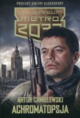 Metro 2033 Achromatopsja - Artur Chmielewski | mała okładka
