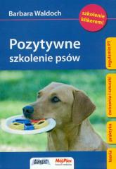 Pozytywne szkolenie psów - Barbara Waldoch | mała okładka