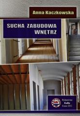 Sucha zabudowa wnętrz - Anna Kaczkowska | mała okładka