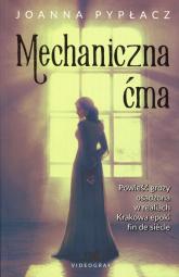 Mechaniczna ćma - Joanna Pypłacz | mała okładka