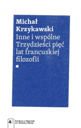 Inne i wspólne Trzydzieści pięć lat francuskiej filozofii - Michał Krzykawski | mała okładka