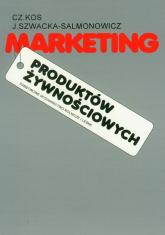 Marketing produktów żywnościowych - Kos Czesław, Szwacka-Salmonowicz Joanna | mała okładka