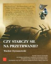 Czy starczy sił na przetrwanie - Wacław Oyrzanowski | mała okładka