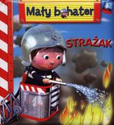 Strażak Mały bohater - Emilie Beaumont | mała okładka