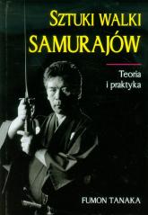 Sztuki walki samurajów Teoria i praktyka - Fumon Tanaka   mała okładka