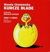 Kurczę blade/ What a cheek - Wanda Chotomska | mała okładka