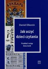 Jak uczyć dzieci czytania - Daniel Elkonin | mała okładka