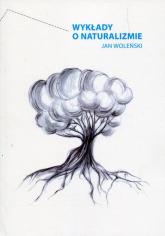 Wykłady o naturalizmie - Jan Woleński | mała okładka