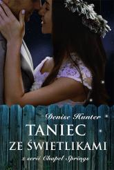 Taniec ze świetlikami Chapel Springs #2 - Denise Hunter | mała okładka