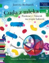 Czytam sobie Cuda z mleka Pankracy i Tatarak na tropie bakterii poziom 2 - Justyna Bednarek | mała okładka