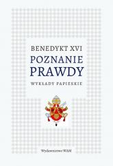 Poznanie prawdy Wykłady papieskie - XVI Benedykt | mała okładka