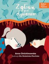 Z głową pod dywanem - Anna Onichimowska | mała okładka