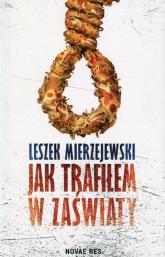 Jak trafiłem w zaświaty - Leszek Mierzejewski | mała okładka
