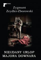 Nieudany urlop majora Downara - Zygmunt Zeydler-Zborowski | mała okładka