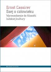 Esej o człowieku Wprowadzenie do filozofii ludzkiej kultury - Ernst Cassirer | mała okładka