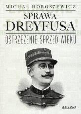 Sprawa Dreyfusa Ostrzeżenie sprzed wieku - Michał Horoszewicz | mała okładka