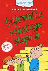 Detektyw Zagadka Tajemnica szóstego stopnia Duże litery - Iwona Czarkowska | mała okładka