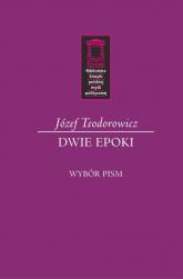 Dwie epoki Wybór pism - Józef Teodorowicz   mała okładka