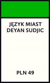 Język miast - Deyan Sudjic | mała okładka