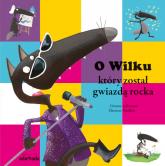 O Wilku, który został gwiazdą rocka - Orianne Lallemand   mała okładka
