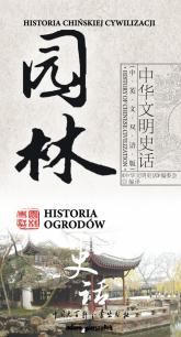 Historia chińskiej cywilizacji Historia ogrodów - Gong Li | mała okładka