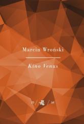 Kino Venus - Marcin Wroński | mała okładka